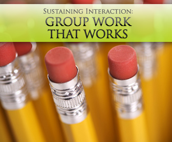Sustaining Interaction: Group Work That Works