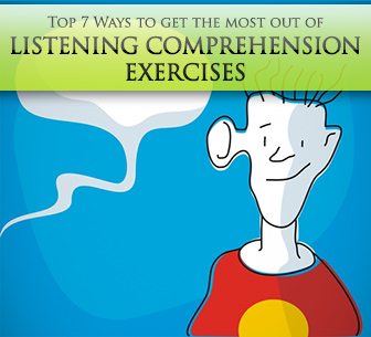Top 7 Ways to Get the Most out of Listening Comprehension Exercises