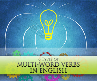 Look At, Look Up, Look Into, Look Over: 6 Types of Multi-Word Verbs in English