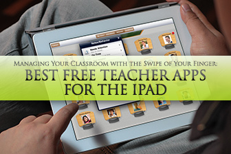 Managing Your Classroom with the Swipe of Your Finger: Best Free Teacher Apps for the iPad