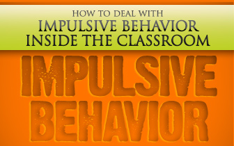 Dealing With Impulsive Behavior Inside the Classroom