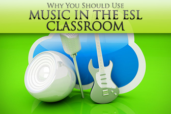 Why You Should Use Music in the ESL Classroom (and What Your Students Will Think When You Do)