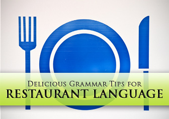 May I Take Your Order: Delicious Grammar Tips for Restaurant Language
