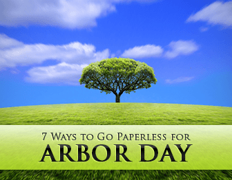Save a Tree: 7 Ways to Go Paperless for Arbor Day