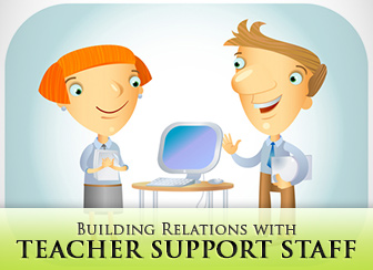 Could You Do Me a Huge Favor--? Building Relations with Teacher Support Staff