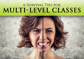 6 Survival Tips for Multi-Level Classes