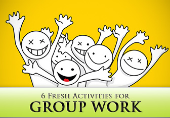 6 Fresh Activities for Group Work