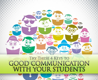 4 Keys to Good Communication with Your Students