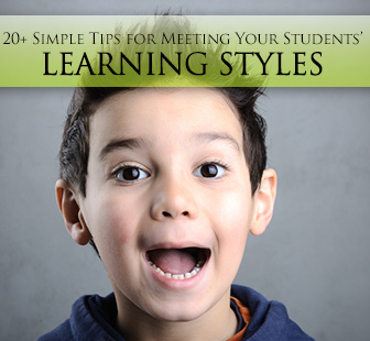 20+ Simple Tips for Meeting Your Students� Learning Styles
