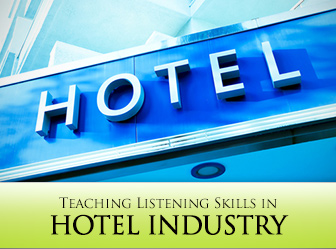 �Could You Repeat That Check in Date...Again?�: 6 Strategies for Teaching Listening Skills in Hotel Industry