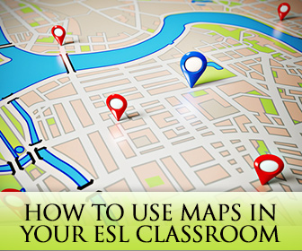 Where Do We Go from Here? 6 Simple Ways to Use Maps in Your ESL Classroom