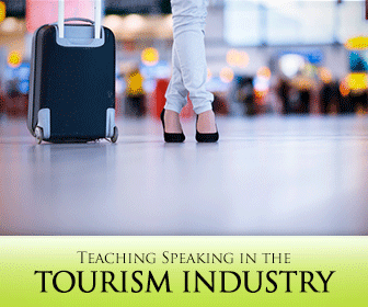 �Next on Our Tour is an ESP Class� 5 Engaging Activities for Teaching Speaking in the Tourism Industry
