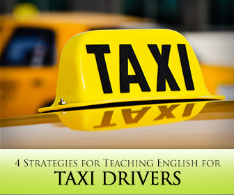 �English Taxicab Confessions� 4 Strategies for Teaching English for Taxi Drivers