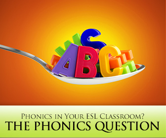 Phonics in the ESL Classroom � Is It Right for You?