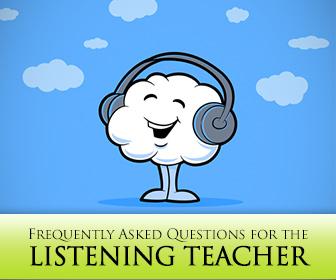 FAQ for the Listening Teacher