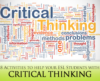 Thinking Outside the Blank: 8 Critical Thinking Activities for ESL Students