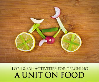 Eat, Drink, and Be Merry: Top 10 ESL Activities for Teaching a Unit on Food