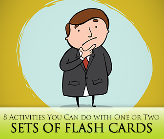 Ready In a Flash: 8 Activities You Can do with One or Two Sets of Flash Cards