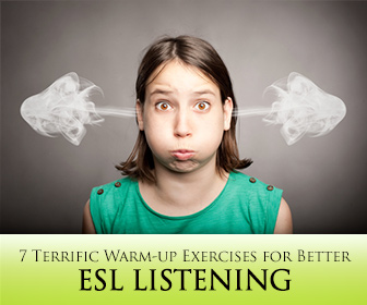 7 Terrific Warm-up Exercises for Better ESL Listening