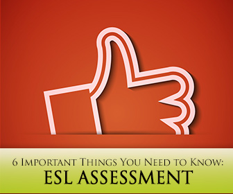Assessment in the ESL Classroom: 6 Important Things You Need to Know