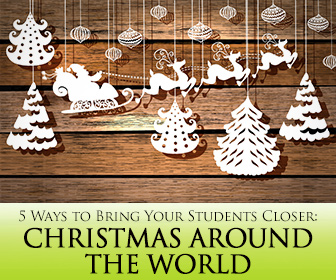 Christmas Around the World: 5 Festive Ways to Bring Your Students Closer for the Holidays