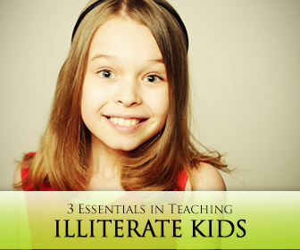 They Can�t Read but They Can Learn: 3 Essentials in Teaching Illiterate Kids