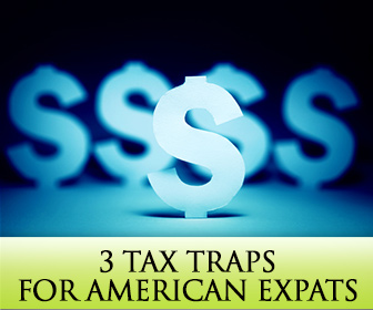 3 Tax Traps for American Expats