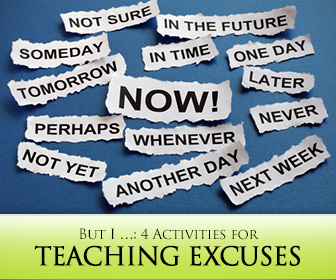 But I �: 4 Activities for Teaching Excuses