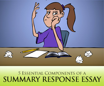 The Summary Response Essay: 5 Essential Components