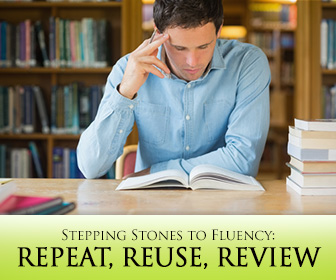 Repeat, Reuse, Review: Stepping Stones to Fluency