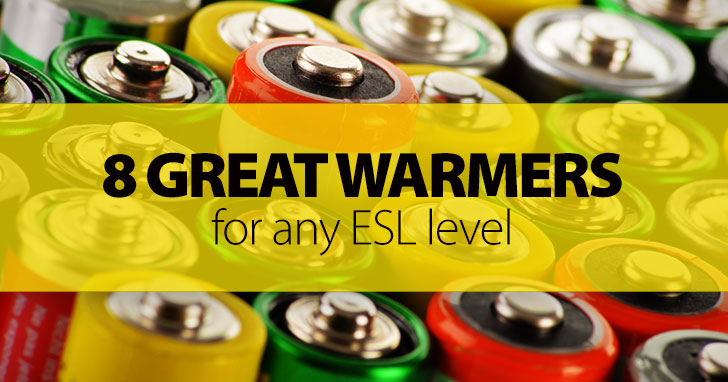 Warming Up: 8 Great Warmers for Any ESL Level