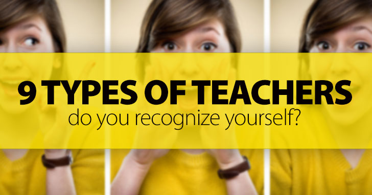 9 Types of Teachers All Students Love And Hate: Do You Recognize Yourself?