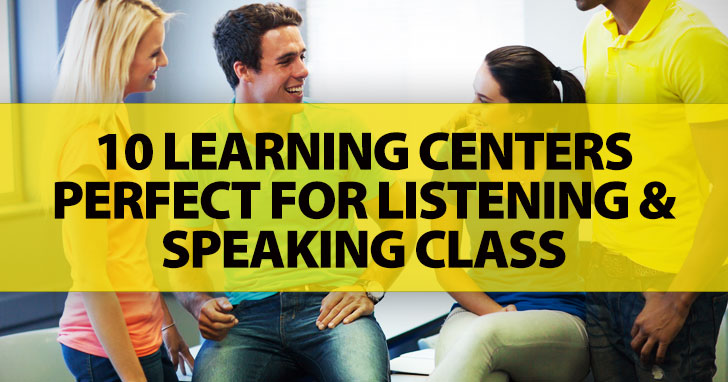10 Learning Centers Perfect for Listening and Speaking Class