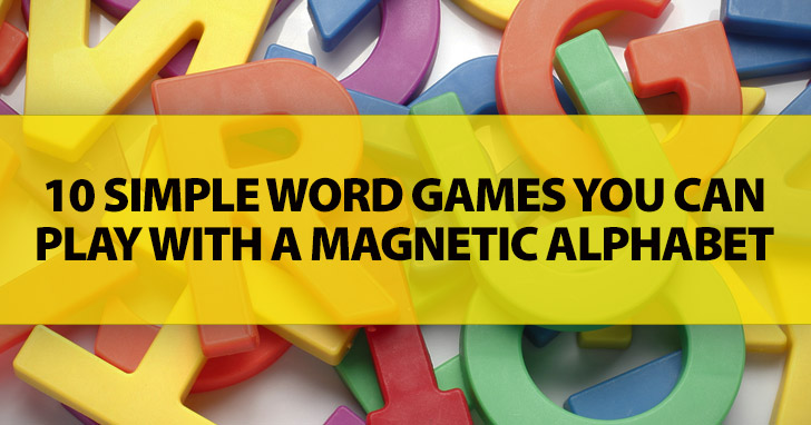 10 Simple Word Games You Can Play with a Magnetic Alphabet