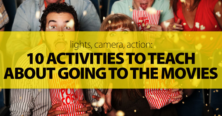 Lights, Camera, Action: 10 Activities to Teach about Going to the Movies