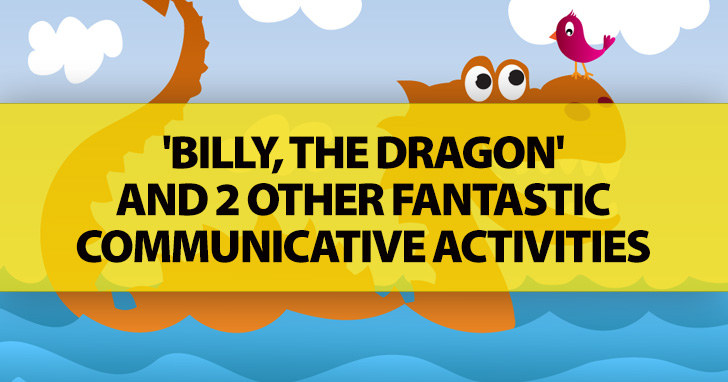 'Billy, the Dragon' and 2 Other Fantastic Communicative Activities