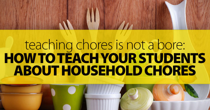 Teaching Chores Is Not a Bore: 6 Activities to Keep Their Attention