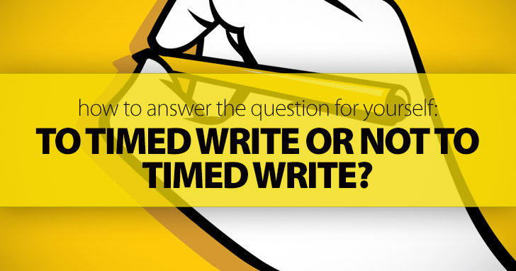To Timed Write or Not to Timed Write: How to Answer the Question for Yourself