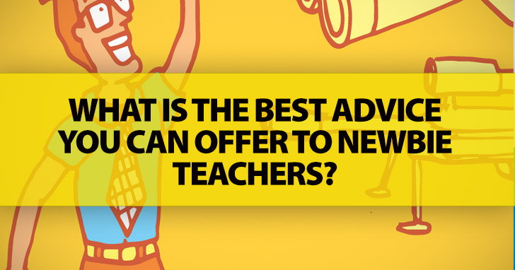 ESL Teachers Ask: What Is the Best Advice You Can Offer to Newbie Teachers?