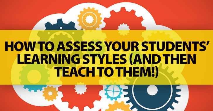 This Might Make All the Difference in Your Classroom: Assess Your Students� Learning Styles