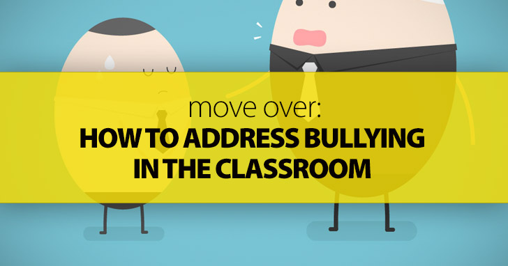 Move Over: How To Address Bullying in the Classroom