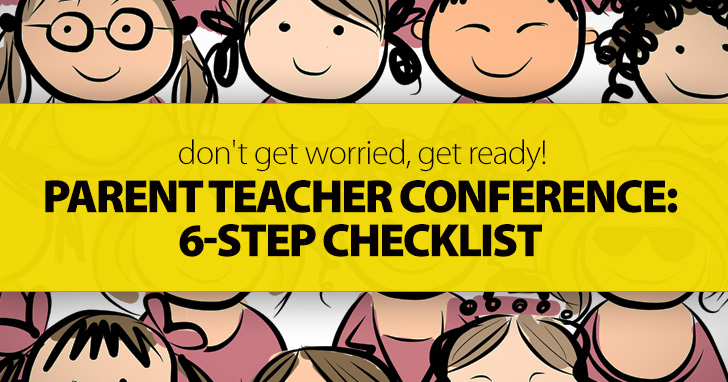 Parent Teacher Conference: Don't Get Worried, Get Ready (6-Step Checklist)