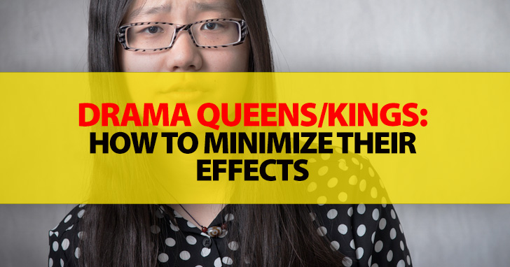 Drama Queens/Kings and Masters of Crisis: How To Minimize Their Effects