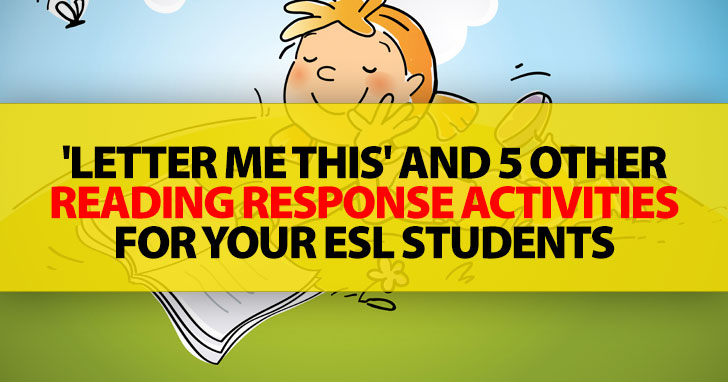 'Letter Me This' And 5 Other Reading Response Activities For Your ESL Students