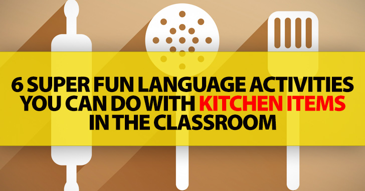6 Super Fun Language Activities You Can Do with Kitchen Items in the Classroom