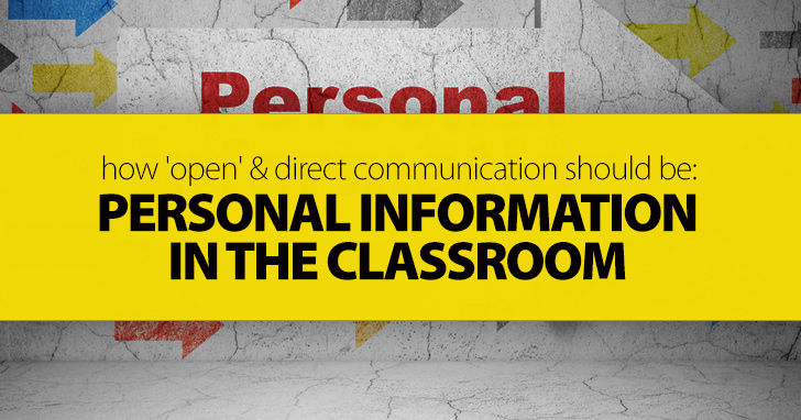 Personal Information In The Classroom: How 'Open' And Direct Communication Should Be