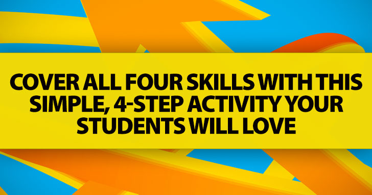 Cover All Four Skills With This Simple, 4-Step Activity Your Students Will Love