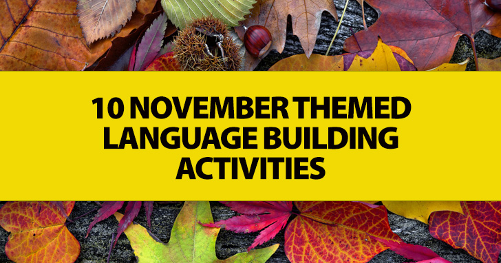 10 November Themed Language Building Activities