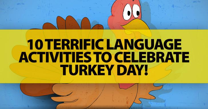 10 Terrific Language Activities to Celebrate Turkey Day!