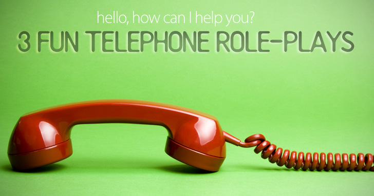 Hello, How Can I Help You? 3 Fun Telephone Role-plays